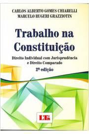 TRABALHO NA CONSTITUIÇÃO DIREITO INDIVIDUAL COM JURISPRUDÊNCIA E DIREITO COMPARADO