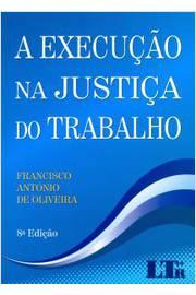 EXECUCAO NA JUSTICA DO TRABALHO - 8ED/15