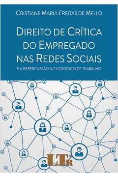 Direito de Crítica do Empregado nas Redes Sociais: E a Repercussão no Contrato de Trabalho