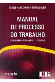 MANUAL DE PROCESSO DO TRABALHO COM ALTERAÇÕES DA LEI N.13.015/2014