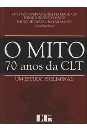 Mito 70 Anos da Clt o um Estudo Preliminar