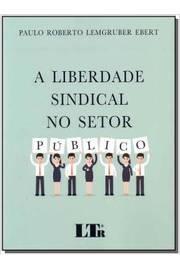 Liberdade Sindical no Setor Publico A
