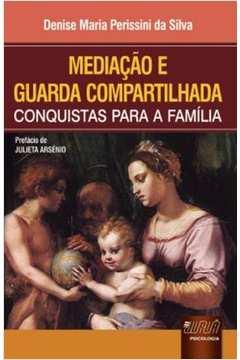 Mediacao E Guarda Compartilhada - Conquistas Para A Familia