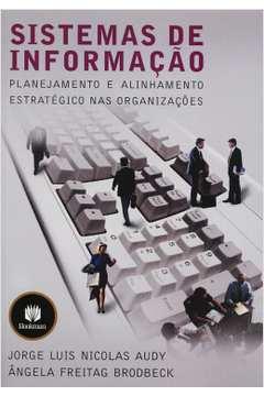 Sistemas de Informacao Planejamento e Alinhamento Estrategico Nas Organizacoes