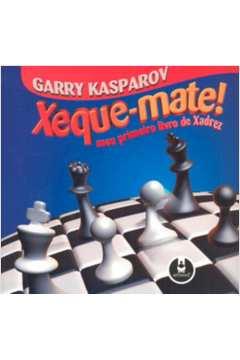 Xeque-mate! Meu Primeiro Livro de Xadrez