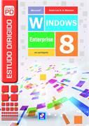ESTUDO DIRIGIDO DE MICROSOFT WINDOWS 8 ENTERPRISE