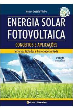 Energia Solar Fotovoltaica Conceitos e Aplicações Sistemas Isolados e Conectados à Rede