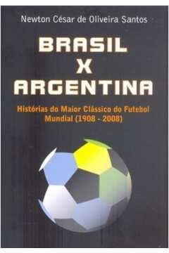 Brasil x Argentina - Historias do Maior Classico