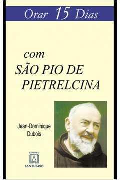 Orar 15 Dias Com Sao Pio De Pietrelcina - Nº 15
