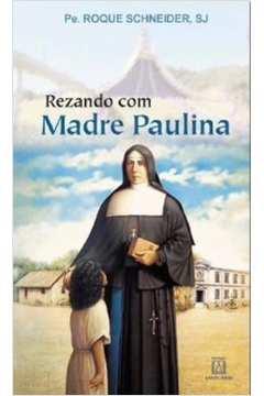Rezando Com Madre Paulina