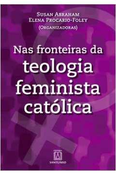 Nas Fronteiras da Teologia Feminista Catolica