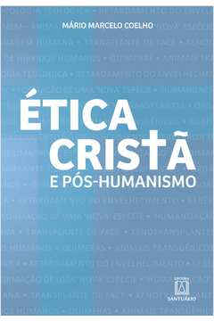 Etica Crista e Pos-humanismos
