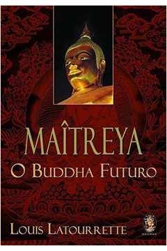 Maîtreya: O Buddha futuro