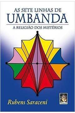 Sete Linhas de Umbanda, As: A Religião dos Mistérios