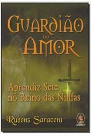 GUARDIAO DO AMOR-APRENDIZ SETE NO REINO DAS NINFA