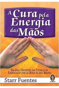A Cura pela Energia das Mãos.
