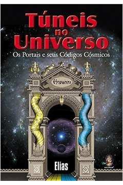 Túneis no Universo: os Portais e seus Códigos Cósmicos
