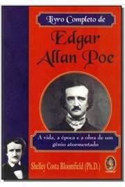 Livro Completo de Edgar Allan Poe. a Vida, a época e a Obra...
