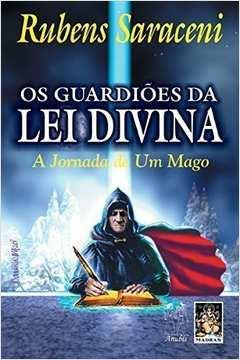 Os Guardiões da Lei Divina. a Jornada de um Mago