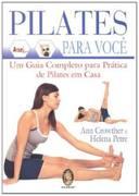 Pilates para Você. um Guia Completo para Pratica de Pilates...