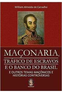 Maçonaria, Tráfico de Escravos e o Banco do Brasil