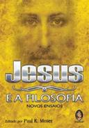 Jesus E A Filosofia - Novos Ensaios