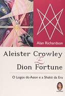 Aleister Crowley e Dion Fortune. o Logos do Aeon...