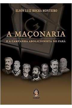 Maçonaria e a Campanha Abolicionista no Pará 1870-1888