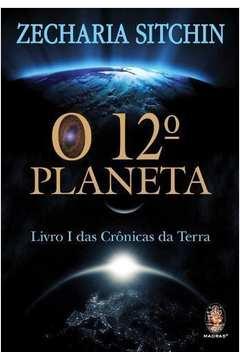 O 12º Planeta. o Livro 1 das Crônicas da Terra