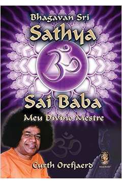 Bhagavan Sri Sai Baba - Meu Divino Mestre