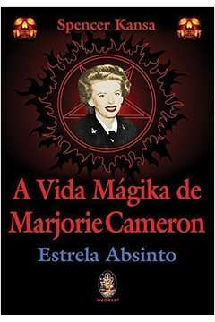 A Vida Magica de Marjorie Cameron. Estrela Adsinto