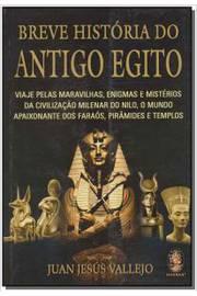 Breve Historia do Antigo Egito Viaje Pelas Maravilhas Enigmas e Mister