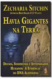 Havia Gigantes na Terra: Deuses, Semideuses e Antepassados Humano