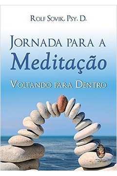 Jornada para a Meditação - Voltando para Dentro