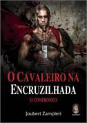 O Cavaleiro Na Encruzilhada - O Confronto