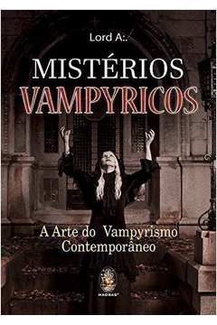 Mistérios Vampyricos: A Arte do Vampyrismo Contemporâneo