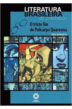 Triste Fim De Policarpo Quaresma, O - Literatura Brasileira Em Quadrinhos