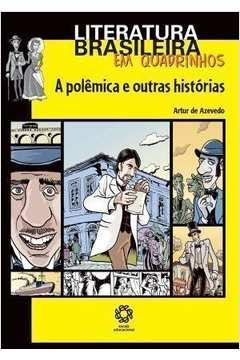 Polemica E Outras Historias, A - Literatura Brasileira Em Quadrinhos