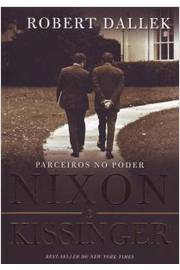 Parceiros No Poder Nixon E Kissinger