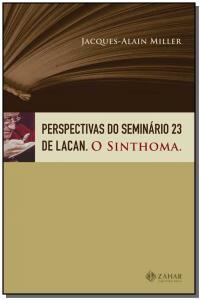 Perspectivas Do Seminário 23 De Lacan - O Sinthoma