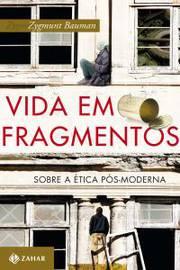Vida em Fragmentos Sobre a Etica Pos Moderna