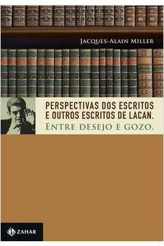 Perspectivas dos Escritos e Outros Escritos de Lacan