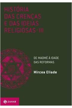 Historia das Crenças e das Ideias Religiosas de Maomé a Idade Das...
