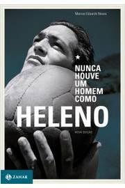 Nunca Houve um Homem Como Heleno