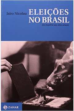 Eleições no Brasil - do Império aos Dias Atuais