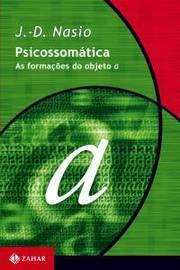 Psicossomatica: As Formacões do Objeto A