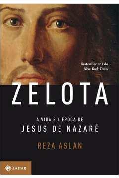 Zelota A Vida e a Época de Jesus de Nazaré