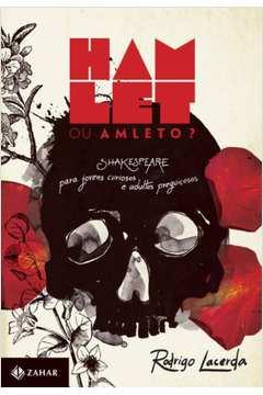 Hamlet ou Amleto - Shakespeare para Jovens Curiosos e Adultos Preguiçosos