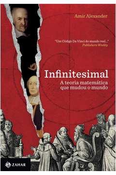 INFINITESIMAL - TEORIA MATEMATICA QUE MUDOU MUNDO