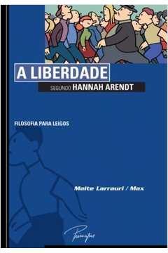 A Liberdade Segundo Hannah Arendt